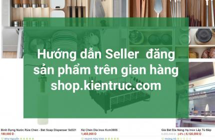 Hướng dẫn các bạn Seller  đăng sản phẩm trên gian hàng