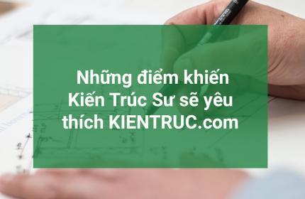 Những điểm khiến Kiến Trúc Sư sẽ yêu thích KIENTRUC.com