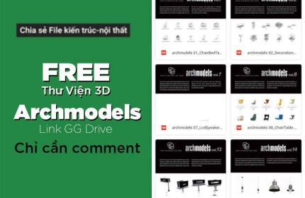 FREE Thư Viện 3D Archmodels  Link GG Drive | Tổng Hợp - Link Nhanh - Cập Nhật Mới Nhất